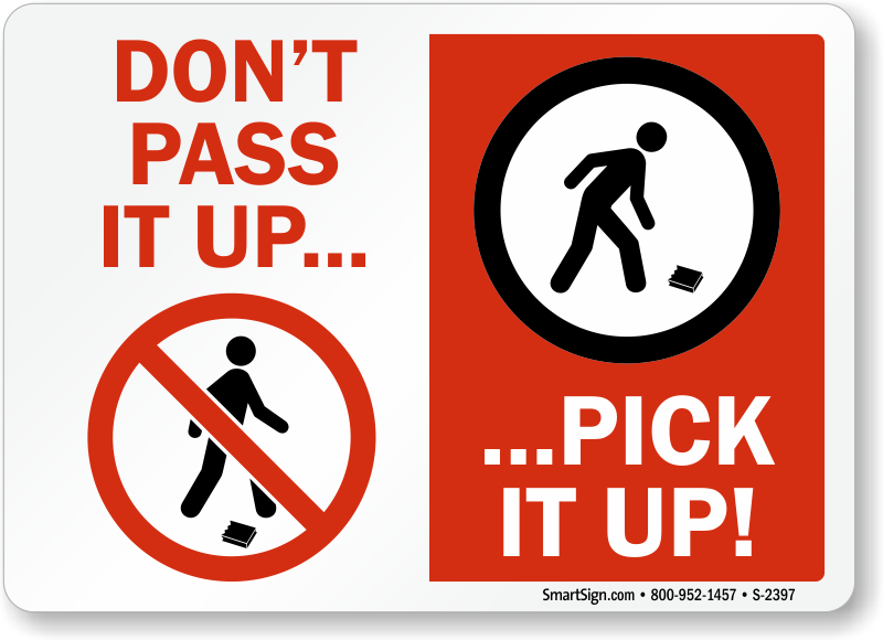 Keep Area Clean Sign [Graphic] - Don't Pass It Up Pick It Up, SKU: S-2397