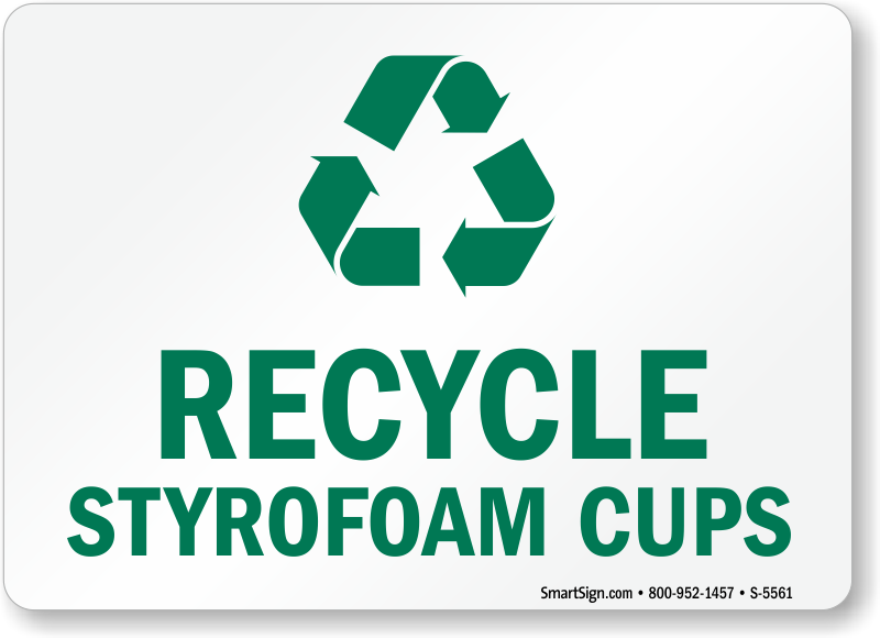 Recycle Styrofoam Cups Sign Recycling Signs Sku S 5561