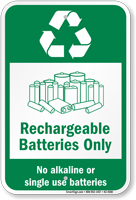 Rechargeable Batteries Only Sign