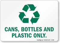 Recycle Cans, Bottles And Plastic Only Sign